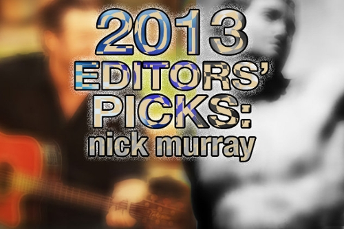 Nick Murray's Top 50 Tracks of 2013