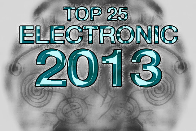Top 25 Electronic Albums of 2013