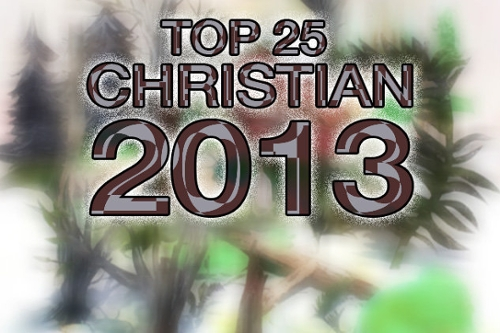Top 25 Christian Albums of 2013
