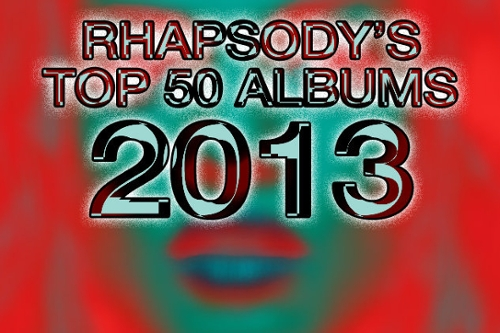 Rhapsody's Top 50 Albums of 2013