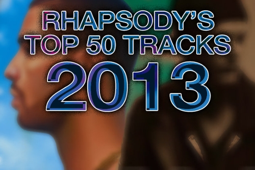 Rhapsody's Top 50 Tracks of 2013