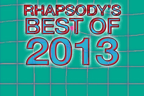 Rhapsody's Best of 2013