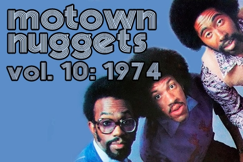 Motown Nuggets, Vol. 10: 1974