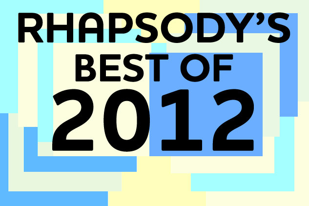 Rhapsody's Best of 2012
