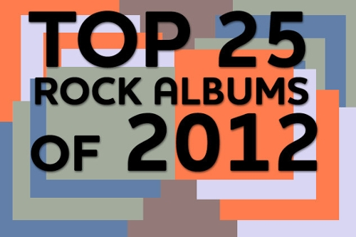 Top 25 Rock Albums of 2012