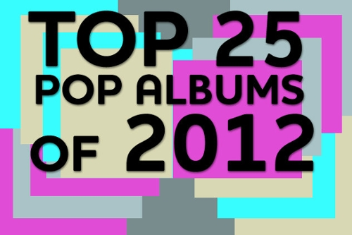 Top 25 Pop Albums of 2012